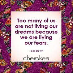 #dreams #fears #cherokee #inspiration