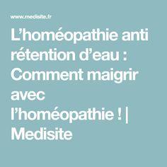 L'homéopathie anti rétention d'eau : Comment maigrir avec l'homéopathie!   Medisite