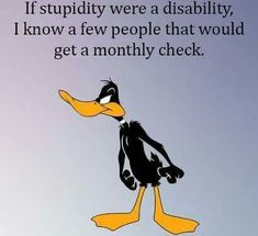 Lol Many of them are in Congress Funny Adult Memes, Funny Cartoons, Funny Jokes, Funny True Quotes, Sarcastic Quotes, Daffy Duck Quotes, Haha Funny, Hilarious, Funny Stuff