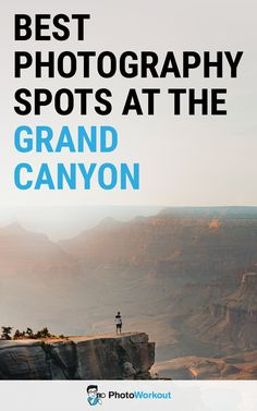 photography spots at the Grand Canyon, photography locations in the Grand Canyon, Grand Canyon photography tips, Grand Canyon photo spots, photography at the Grand Canyon, Grand Canyon photography places