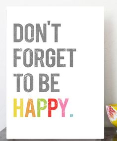 "blank canvas with simple letters ""don't forget to be happy"""