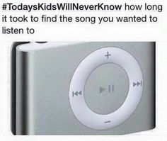 """This is ironically funny because I have one of these and I'm """"today's kids"""""""