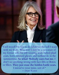 Diane Keaton gets real about aging and we love it.