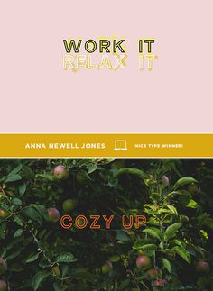 """""""work it, relax it"""" and """"cozy up"""" wallpaper"""
