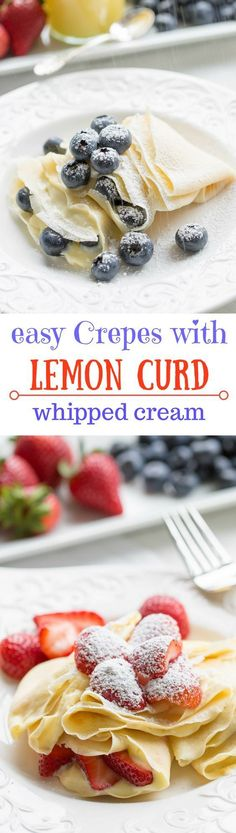 Easy Crepes with Lemon Curd Whipped Cream and fresh fruit   strawberries   blueberries   lemon curd   crepes   lemon whipped cream   http://www.savingdessert.com