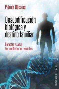 """Reflexiones en torno al libro """"Descodificación biológica y destino familiar"""" de Patrick Obissier publicado por Ediciones Obelisco"""