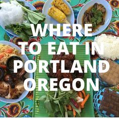 A few of my favorite restaurants, cafes, bistros, and eateries in Portland, Oregon