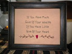 Primitive Sampler Stitchery Picture UNFRAMED Country Home Decor Grungy Rustic If You Have Much Give Of Your Wealth Have Little Give Of Heart. $13.99, via Etsy.