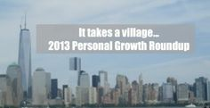 It takes a village - 2013 Personal Growth Round-Up - Laura Yamin | Laura Yamin