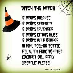 Ditch the witch  ~~  Feeling grouchy?  Give this doTerra Essential Oil Blend a try!!