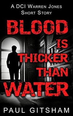Blood is Thicker Than Water (DCI Warren Jones ) eBook: Paul Gitsham: Amazon.co.uk: Kindle Store