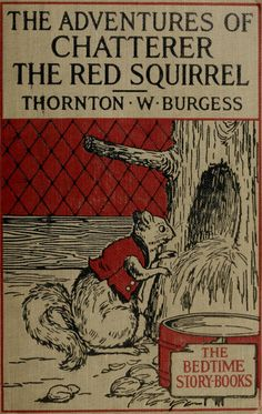 The Adventures of Chatterer the Red Squirrel, Thornton W Burgess, 1920