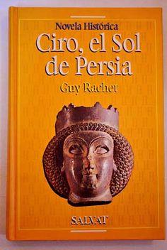 Ciro, el Sol de Persia, de Guy Rachet.