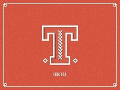 Dribbble - T for Tea by Dennys Hess