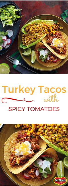 Turkey Tacos with Spicy Tomatoes - an easy way to mix up taco night by adding ground turkey. You can also use leftover turkey from holidays instead of ground turkey. Try serving with Del Monte's Zesty Mexican Corn recipe.