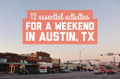 12 essential activities for a weekend in Austin