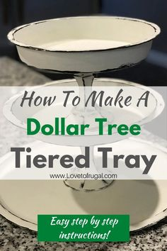 Dollar Tree Tiered Tray - An Easy & Fun DIY - Love To Frugal
