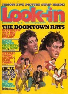 Look-in - The Boomtown Rats (Issue) Pop Magazine, Magazine Covers, Cricket New, The Boomtown Rats, Bob Geldof, 1970s Childhood, Bionic Woman, Old Comics, Tv Times