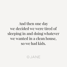 34 Trendy Ideas Tired Of Cleaning Quotes House Mom Quotes, Funny Quotes, Funny Memes, Child Quotes, Mommy Humor, Cleaning Quotes, Cleaning Hacks, Parenting Memes, Laughter