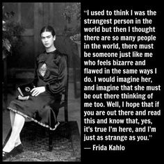 Frida Kahlo quote that changed my life :) Frida Kahlo Diego Rivera, Frida And Diego, Quotable Quotes, Art Quotes, Inspirational Quotes, Love Life, My Love, Liking Someone, Make Me Happy