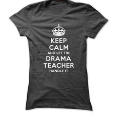 Keep Calm And Let The Drama Teacher Handle It - #coworker gift #novio gift. ORDER HERE  => https://www.sunfrog.com/LifeStyle/Keep-Calm-And-Let-The-Drama-Teacher-Handle-It.html?id=60505