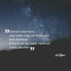 At night Quotations, Qoutes, Best Quotes, Love Quotes, Cinta Quotes, Quotes Indonesia, Nature Quotes, Islamic Quotes, True Stories