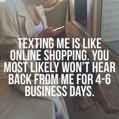 Texting me.