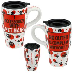 We 100% agree! I Accessorize With Pet Hair Travel Mug at The Animal Rescue Site. BONUS! 20% of every purchase will be donated to help support the Humane Society of the United States!