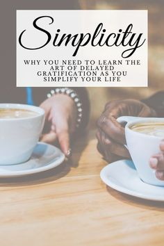 On a path to living more simply? Check out why delayed gratification is necessary for your journey! #simplicity #minimalism #journey #lifepath #rootedtofly #simpleliving #mindful #mindfulness #livewithless #selfgrowth #selfawareness