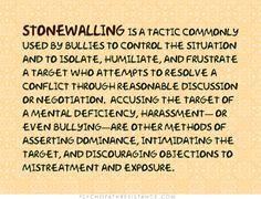 See also: When the Sociopath Stonewalls You Stonewalling or The Silent Treatment Sociopathic Stonewalling What is Stonewalling? A Sociopathic Favorite Narcissistic Behavior, Narcissistic Sociopath, Narcissistic Sister, Narcissistic People, Verbal Abuse, Emotional Abuse, Emotional Intelligence, Emotional Blackmail, Abusive Relationship