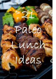 21 Ideas for a Quick  Easy Paleo Lunch