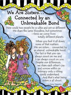 Blue Mountain Arts Sisters Connected by an Unbreakable Bond by Suzy Toronto Miniature Easel-Back Print with Magnet Sister Friend Quotes, Sister Poems, Sister Friends, Sister Sayings, Daughter Quotes, Friend Sayings, Sister Cards, Cousin Quotes, Father Daughter