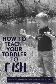 How to teach your toddler to fish.  Fishing guide for kids and children.  Learn how by clicking now!