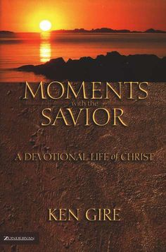 Moments With The Savior  A Devotional Life of Christ  by Ken Gire. Just starting this. Absolutely beautiful.