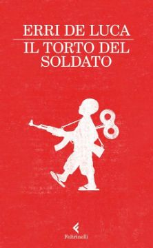 Il torto del soldato, Erri De Luca