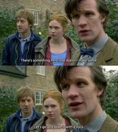 Poke it with a stick, that's SO Eleven.
