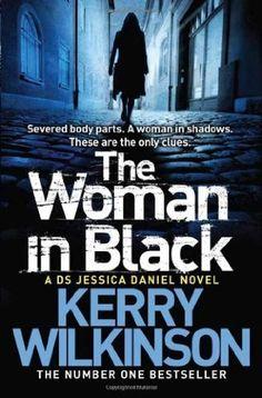 The Woman In Black  (DS Jessica Daniel, Bk 3) by Kerry Wilkinson