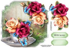 - This lovely, shaped topper features gorgeous summer roses in a teacup, with butterflies. It has decoupage one greetings and. Tea Cup Saucer, Tea Cups, Illustration Blume, 3d Sheets, 3d Pattern, Floral Wreath, Card Making, Decoupage Ideas, Shapes