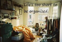 Life's Too Short To Be Organized