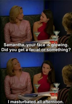 "Beauty by pleasure. | Community Post: 80 Of Samantha Jones' Best Moments On ""Sex And The City"""