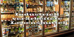 Industriell verarbeitete Lebensmittel