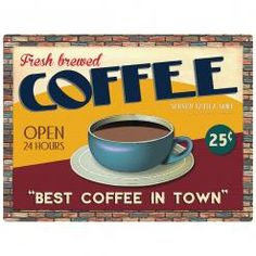 BEST COFFEE IN TOWN  Metal Wall Sign by Red Hot Lemon