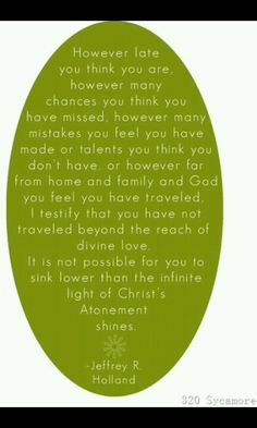 Eternal Truth!! The Atonement quote by Jeffrey R. Holland