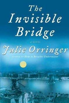 The Invisible Bridge: Julie Orringer