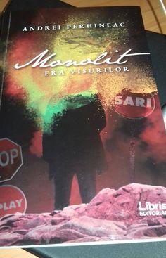 Monolit - Era Visurilor de Andrei Perhineac - Libris Editorial - recenzie
