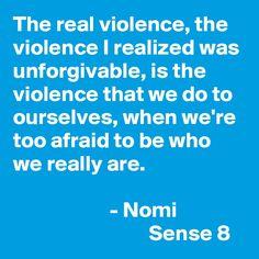 Nomi - Sense 8 - The real violence