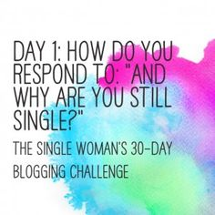 The Single Woman's 30-Day Blogging Challenge: Day 1 - The Single Woman - Single is the New Fabulous!