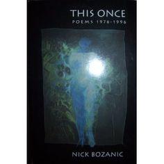 This Once: Poems 1976-1996   Nick Bozanic