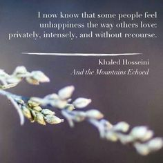 READ: And the Mountains Echoed by Khaled Hosseini Author Quotes, Poem Quotes, Quotable Quotes, Words Quotes, Wise Words, Sayings, Pretty Words, Beautiful Words, Khaled Hosseini Quotes