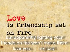 Quotes and inspiration about Love QUOTATION – Image : As the quote says – Description Love is friendship on fire. 8 Inspiring Quotes About Love and Dating to Jumpstart Your Weekend: Smitten Inspirational Quotes About Love, Great Quotes, Fabulous Quotes, Quote Girl, R M Drake, Jiddu Krishnamurti, Sex And Love, My Love, Favim